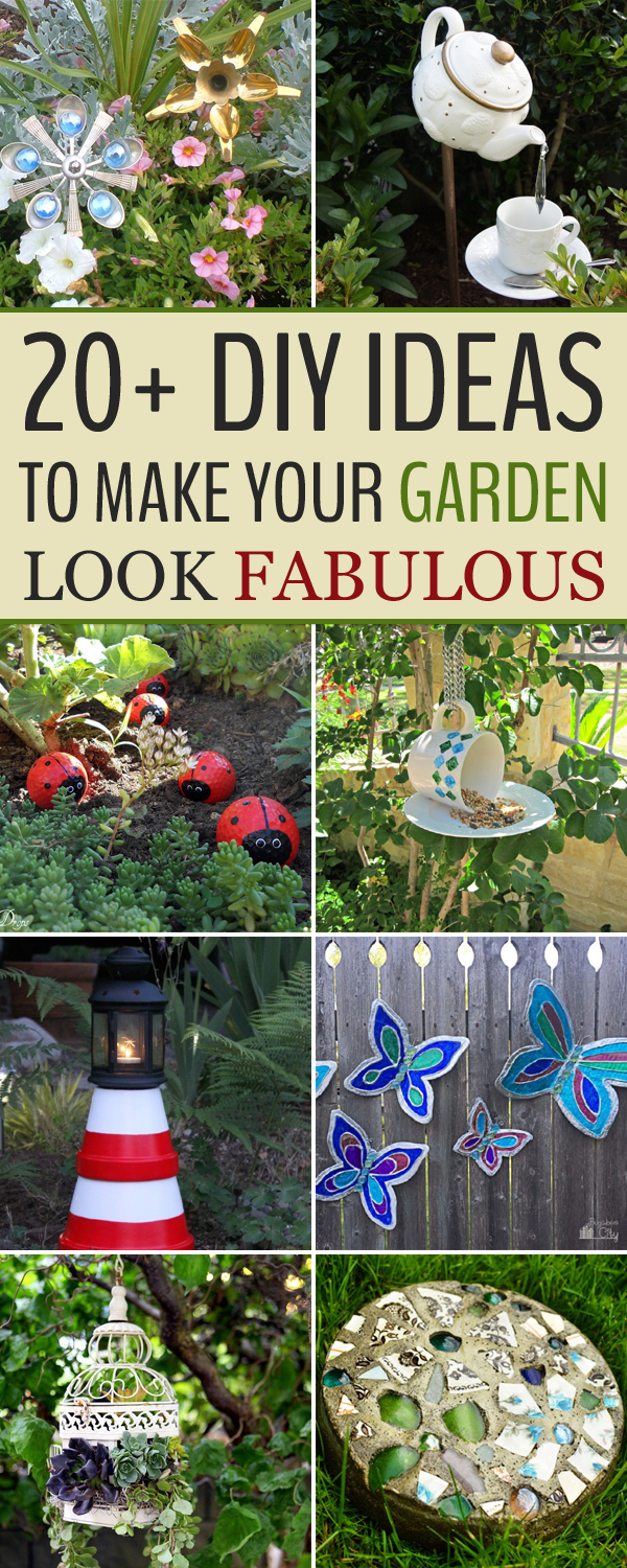 20+ DIY Ideas To Make Your Garden Look Fabulous