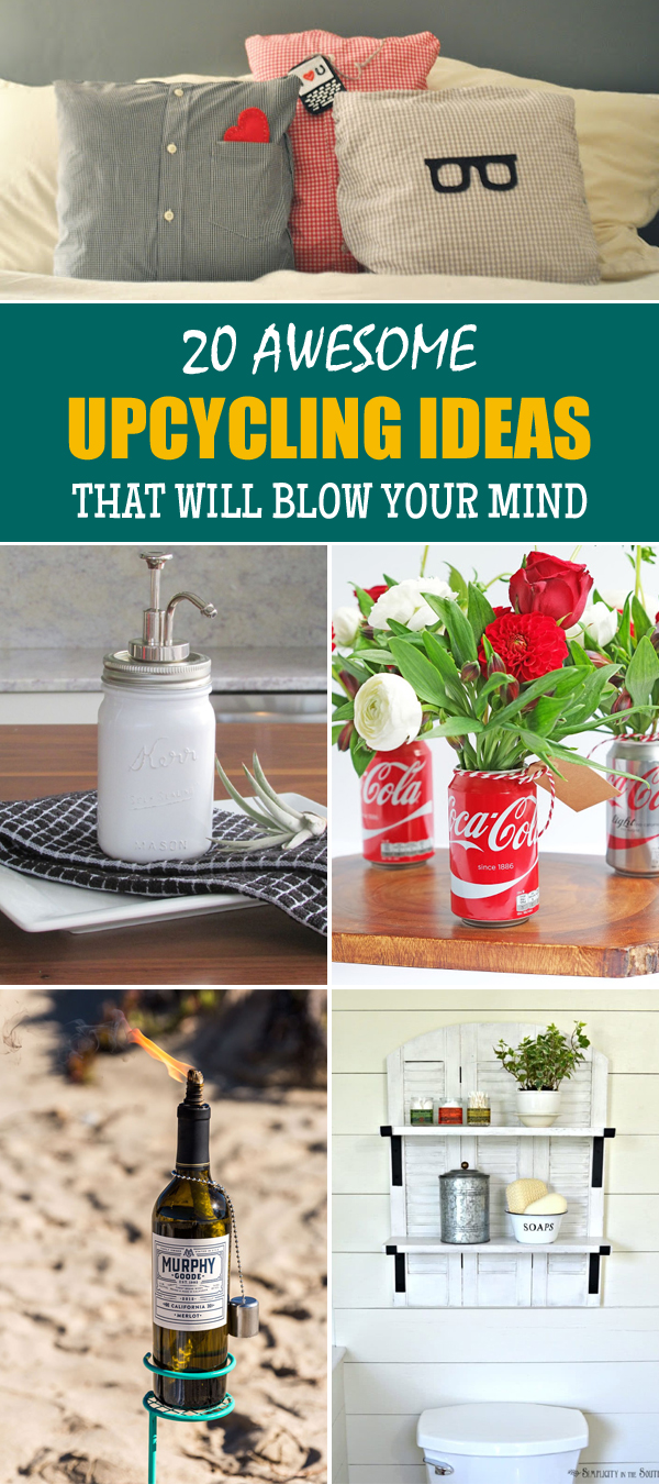 20 Awesome Upcycling Ideas That Will Blow Your Mind