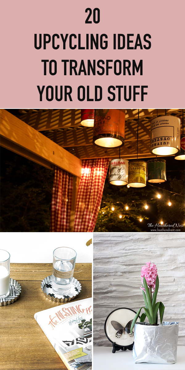 20 Upcycling Ideas to Transform Your Old Stuff