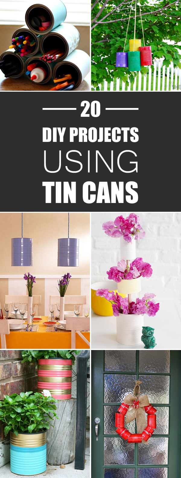 Save your tin cans for one of these amazing DIY projects.