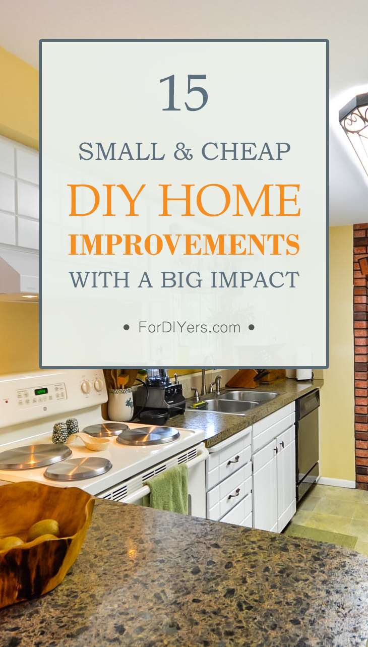 15 small cheap diy home improvements with a big impact for Cheap and easy home improvements