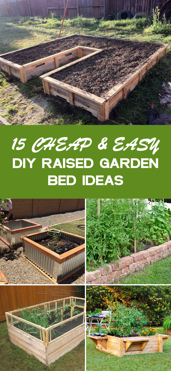 15 Cheap & Easy DIY Raised Garden Bed Ideas