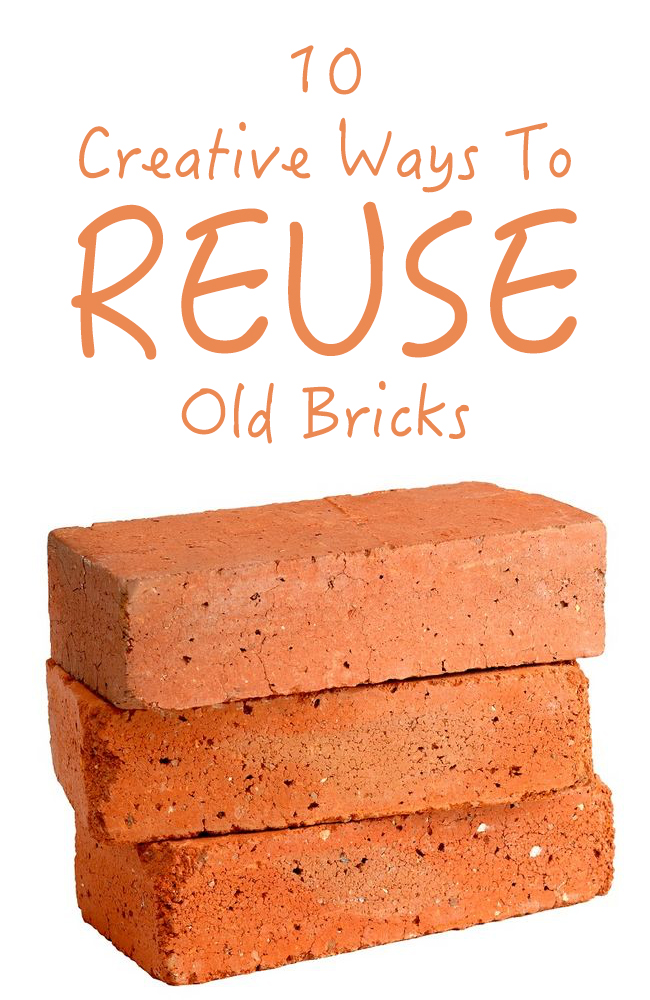 10 Creative Ways To Reuse Old Bricks