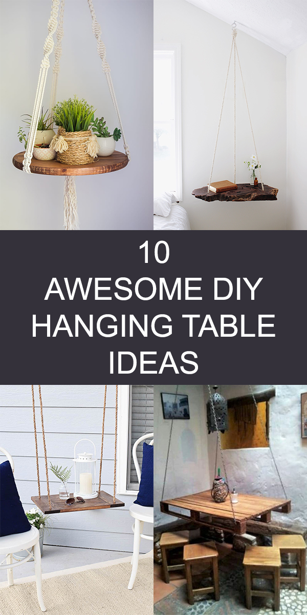 10 Awesome DIY Hanging Table Ideas